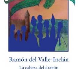 CABEZA DEL DRAGON, LA / DEL VALLE-INCLAN, RAMON...
