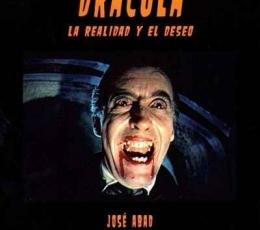 DRACULA/LA REALIDAD Y EL DESEO / ABAD, JOSE