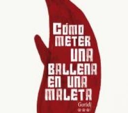 COMO METER UNA BALLENA EN UNA MALETA / GURIDI...