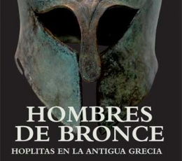 HOMBRES DE BRONCE/HOPLITAS EN LA ANTIGUA GRECIA /...