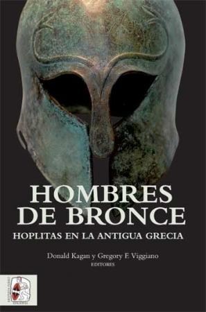 HOMBRES DE BRONCE/HOPLITAS EN LA ANTIGUA GRECIA / KAGAN, DONALD  / VIGGIANO, GREGORY F.