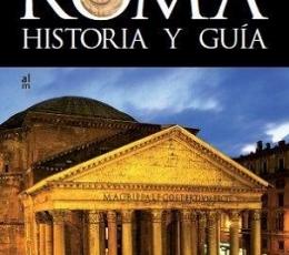 ROMA/HISTORIA Y GUIA / HIBBERT, CHRISTOPHER