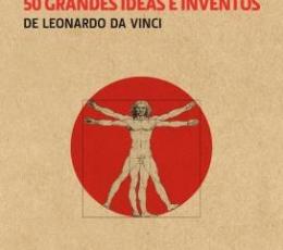 50 GRANDES IDEAS E INVENTOS DE LEONARDO DA VINCI...