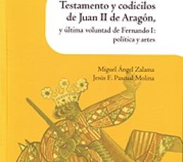 TESTAMENTO Y CODICILOS DE JUAN II DE ARAGON Y...
