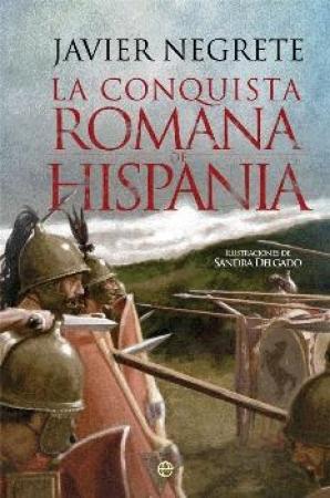 """CONQUISTA ROMANA DE HISPANIA, LA """"T"""" / NEGRETE, JAVIER /  DELGADO, SANDRA"""