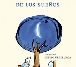 EL ÁRBOL DE LOS SUEÑOS / URBERUAGA, EMILIO /...