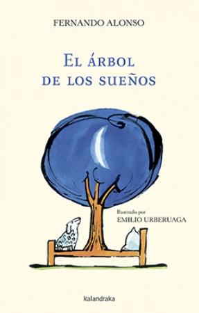 EL ÁRBOL DE LOS SUEÑOS / URBERUAGA, EMILIO  / ALONSO, FERNANDO