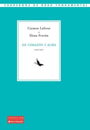 DE CORAZON Y ALMA (1947-1952) / FORTUN, ELENA / LAFORET DIAZ, CARMEN