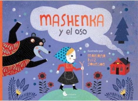 MASHENKA Y EL OSO / RUIZ JOHNSON, MARIANA