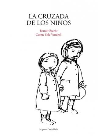 CRUZADA DE LOS NIÑOS, LA / BRECHT, BERTOLT /  SOLE VENDRELL, CARME