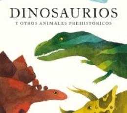 DINOSAURIOS Y OTROS ANIMALES PREHISTORICOS /...