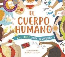 CUERPO HUMANO, EL/UN LIBRO PARA ILUMINAR / BROWN,...