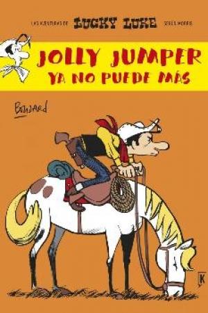 JOLLY JUMPER YA NO PUEDE MAS/LUCKY LUKE / BOUZARD, GUILLAUME  / ORY, PHILIPPE