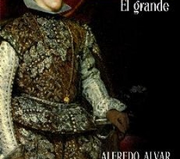 FELIPE IV/EL GRANDE / ALVAR EZQUERRA, ALFREDO