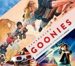 GENERACION GOONIES/LOS AÑOS DORADOS DE LA...