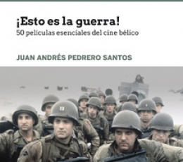 ESTO ES LA GUERRA!/50 PELICULAS ESENCIALES DEL...