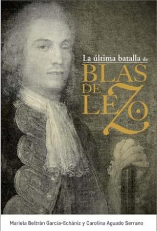ULTIMA BATALLA DE BLAS DE LEZO, LA / BELTRAN GARCIA-ECHANIZ, MARIEL  / AGUADO SERRANO, CAROLINA