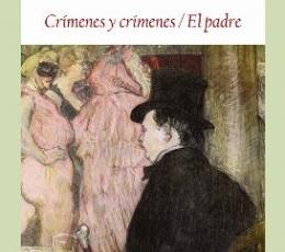 CRIMENES Y CRIMENES/EL PADRE / STRINDBERG, AUGUST