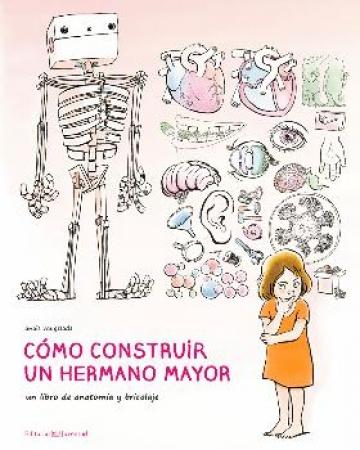 COMO CONSTRUIR UN HERMANO MAYOR/UN LIBRO DE ANATOMIA Y BRICOLAJE / VAUGELADE, ANAÏS