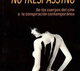 NO TRESPASSING/DE LOS CUERPOS DEL CINE A LA...
