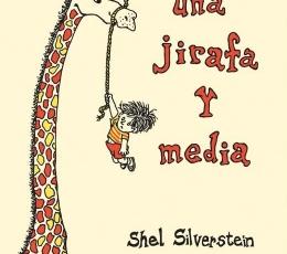 UNA JIRAFA Y MEDIA / SHEL SILVERSTEIN