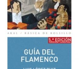GUIA DEL FLAMENCO / LOPEZ RUIZ, LUIS