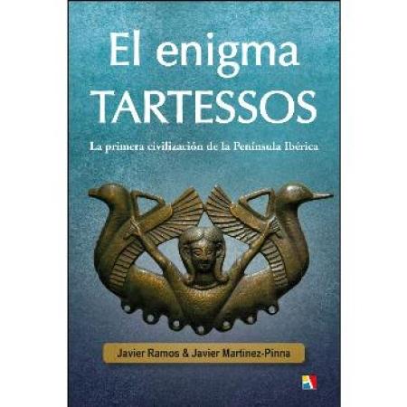 ENIGMA TARTESSOS, EL /LA PRIMERA CIVILIZACION DE LA PENINSULA IBERICA / RAMOS, JAVIER  MARTINEZ-PINNA, JAVIER