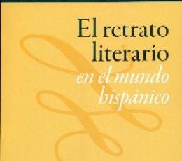RETRATO LITERARIO EN EL MUNDO HISPANICO, EL /...
