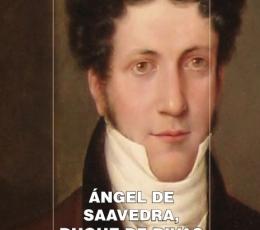 ÁNGEL DE SAAVEDRA DUQUE DE RIVAS /SU VIDA SU OBRA...