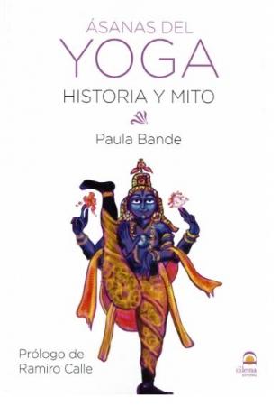ASANAS DEL YOGA /HISTORIA Y MITO / BANDE, PAULA