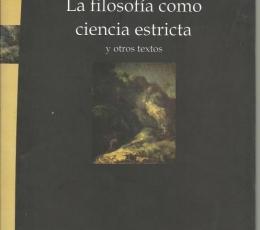 FILOSOFIA COMO CIENCIA ESTRICTA Y OTROS TEXTOS, LA...