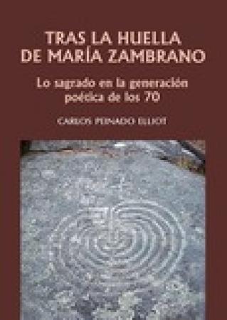 TRAS LA HUELLA DE MARIA ZAMBRANO / PEINADO ELLIOT, CARLOS
