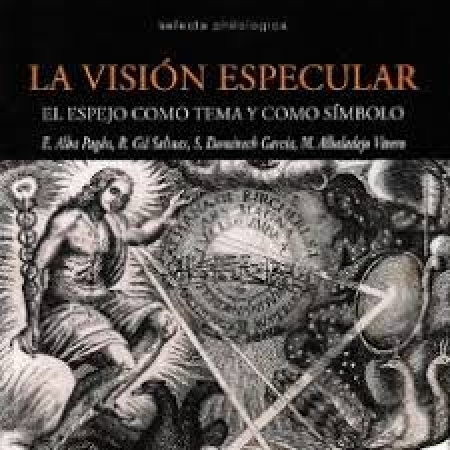VISION ESPECULAR, LA /EL ESPEJO COMO TEMA Y COMO SIMBOLO / VV. AA.