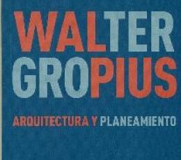 ARQUITECTURA Y PLANEAMIENTO / GROPIUS, WALTER