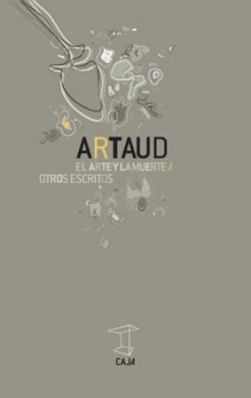 ARTE Y LA MUERTE, EL /OTROS ESCRITOS / ARTAUD, ANTONIN