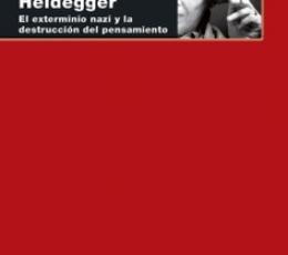 ARENDT Y HEIDEGGER /EL EXTERMINIO NAZI Y LA...