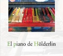 EL PIANO DE HOLDERLIN / SANCHEZ-OSTIZ, MIGUEL