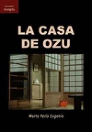 CASA DE OZU, LA / PERIS EUGENIO, MARTA