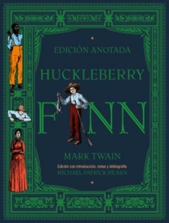 HUCKLEBERRY FINN (EDICION ANOTADA) / TWAIN, MARK