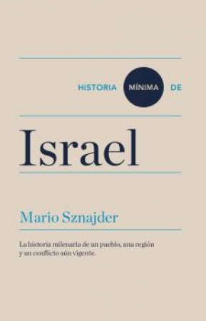 HISTORIA MÍNIMA DE ISRAEL / SZNAJDER, MARIO