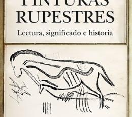 PINTURAS RUPESTRES /LECTURA SIGNIFICADO E HISTORIA...