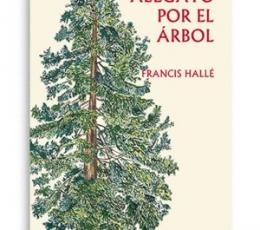 ALEGATO POR EL ÁRBOL / HALLE, FRANCIS