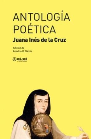 ANTOLOGIA POETICA /JUANA INES DE LA CRUZ /