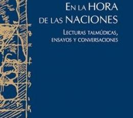 EN LA HORA DE LAS NACIONES /LECTURAS TALMUDICAS,...