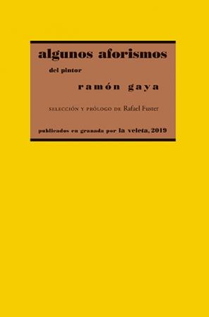 ALGUNOS AFORISMOS DEL PINTOR RAMÓN GAYA / FUSTER, RAFAEL