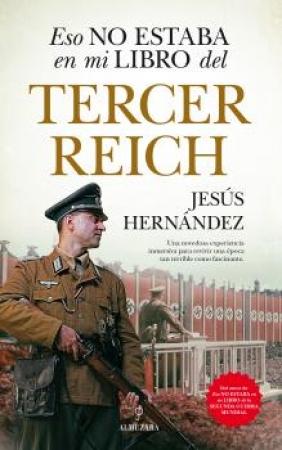 ESO NO ESTABA EN MI LIBRO DEL TERCER REICH  /  HERNANDEZ, JESUS