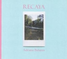 RECAYA / ADRIANA BAÑARES