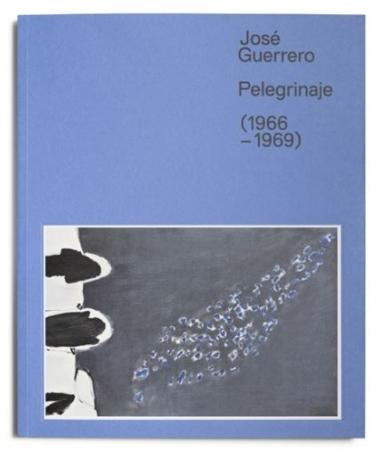 CATÁLOGO JOSÉ GUERRERO. PELEGRINAJE
