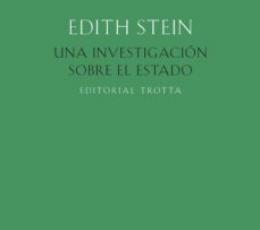 UNA INVESTIGACIÓN SOBRE EL ESTADO / STEIN, EDITH