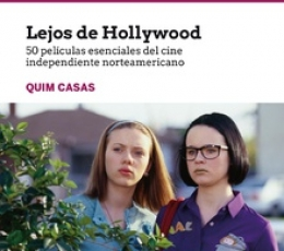 LEJOS DE HOLLYWOOD /50 PELICULAS ESENCIALES DEL...